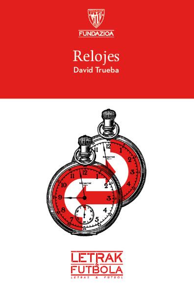 Relojes, de David Trueba. Fundazioa