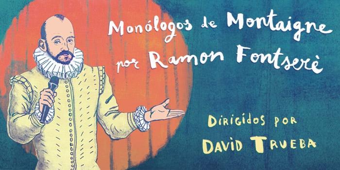 Monólogos de Montaigne por Ramon Fontserè